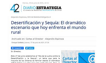 """Diario Estrategia: """"Desertificación y Sequía: El dramático escenario que hoy enfrenta el Mundo Rural"""" / Escribe: Alejandro Espinoza, CEO de Medidor Inteligente"""